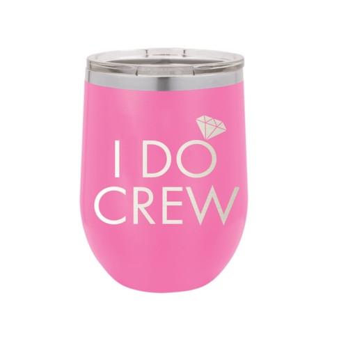 I Do Crew 12 oz Tumbler