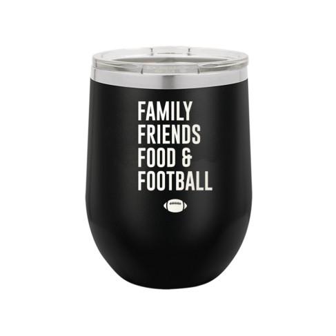 Family, Friends, Food & Football 12oz Tumbler