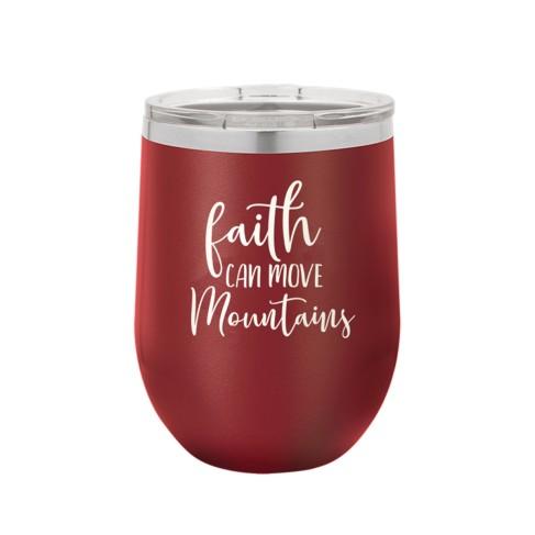 Faith Can Move Mountains Garnet 12oz. Insulated Tumbler