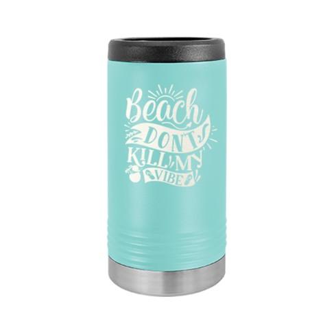 Beach Don't Kill My Vibe Slim Can Beverage Holder